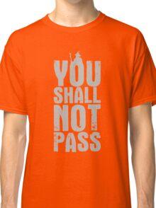 You Shall Not Pass - light grey Classic T-Shirt