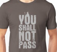 You Shall Not Pass - light grey Unisex T-Shirt