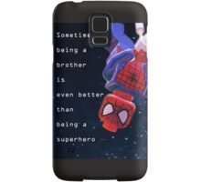 Sometimes being a brother is even better as being spiderman (1) Samsung Galaxy Case/Skin