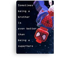 Sometimes being a brother is even better as being spiderman (1) Canvas Print