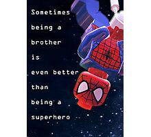 Sometimes being a brother is even better as being spiderman (1) Photographic Print