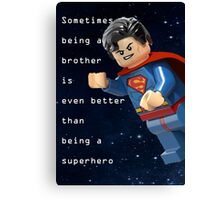 Sometimes being a brother is even better as being superman (1) Canvas Print