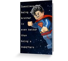 Sometimes being a brother is even better as being superman (1) Greeting Card