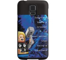 Sometimes being a brother is even better as being Thor (1) Samsung Galaxy Case/Skin