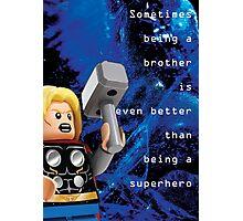 Sometimes being a brother is even better as being Thor (1) Photographic Print