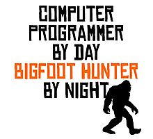 Computer Programmer By Day Bigfoot Hunter By Night Photographic Print