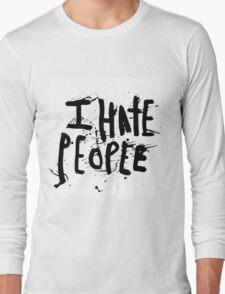 i hate people Long Sleeve T-Shirt
