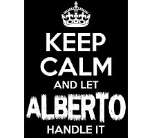 Keep Calm and Let Alberto Handle It Photographic Print