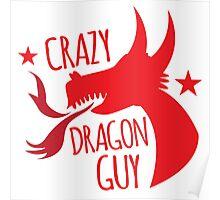 Crazy Dragon guy Poster