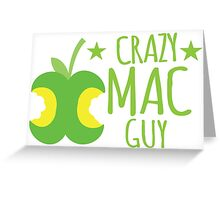 Crazy Mac guy Greeting Card