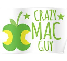 Crazy Mac guy Poster