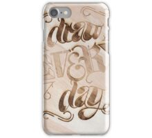 Draw Every Day iPhone Case/Skin