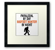 Paralegal By Day Bigfoot Hunter By Night Framed Print
