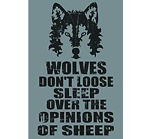 wolves don't loose sleep over the opinions of sheep Photographic Print