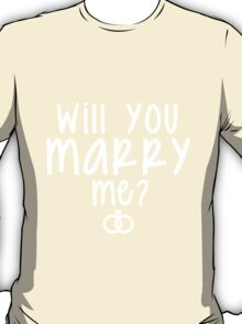 Will You Marry Me? Proposal Ideas T-Shirt