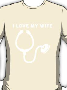 I Love My Wife, Stethoscope T-Shirt