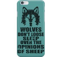 wolves don't loose sleep over the opinions of sheep iPhone Case/Skin