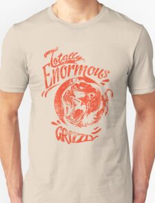 Quote - Totally Enormous Grizzly T-Shirt