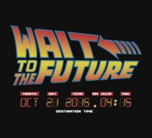 Wait to the future T-Shirt