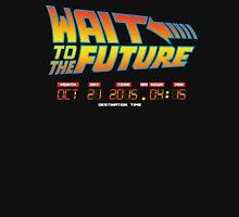 Wait to the future Unisex T-Shirt