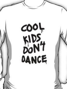 cool kids dont dance T-Shirt