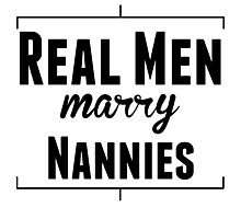 Real Men Marry Nannies Photographic Print