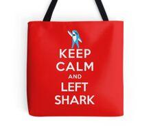 Keep Calm and Left Shark - Super Bowl Halftime Shark 2015 Tote Bag