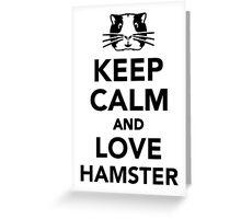 Keep calm and love Hamster Greeting Card