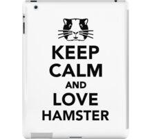Keep calm and love Hamster iPad Case/Skin