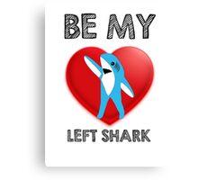 Be My Left Shark Valentine - Super Bowl Halftime Shark 2015 Canvas Print