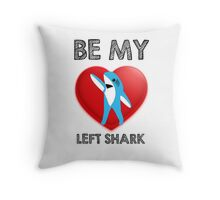 Be My Left Shark Valentine - Super Bowl Halftime Shark 2015 Throw Pillow