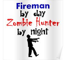 Fireman By Day Zombie Hunter By Night Poster