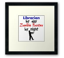 Librarian By Day Zombie Hunter By Night Framed Print