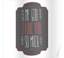 My God I love you so much Poster