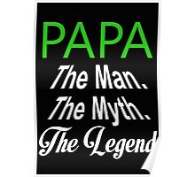 Papa The Man The Myth The Legend - Tshirt & Hoodies? Poster