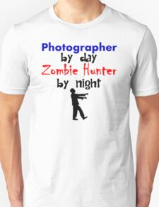 Photographer By Day Zombie Hunter By Night T-Shirt