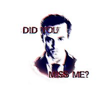DID YOU MISS ME? Photographic Print