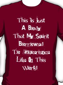 Just A Body T-Shirt