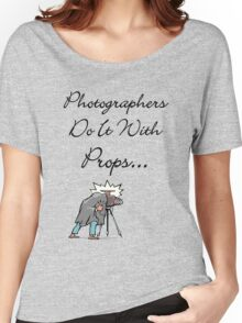 Photographers Do It...... Women's Relaxed Fit T-Shirt