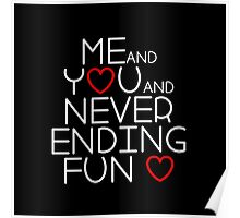 Me and You and Never Ending Fun  Poster