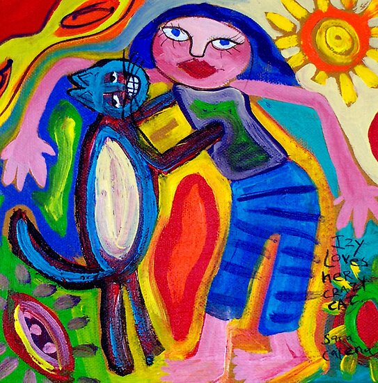 IZY  LOVES  HER  CRAZY  CAT by ART PRINTS ONLINE         by artist SARA  CATENA