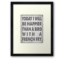 Happier Than A Bird With A French Fry Framed Print