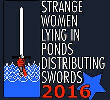 Strange Women Lying in Ponds Distributing Swords 2016 by chujfugh