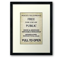 Free For Use Of Public - Tardis Door Sign, (please see description) Framed Print