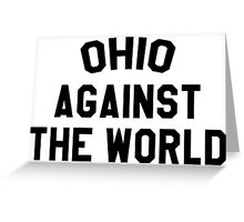 Ohio against the world - b&w Greeting Card