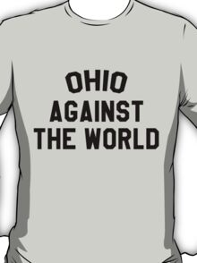 Ohio against the world - b&w T-Shirt