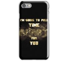 Doctor Who - 'I'm Going to Pull Time Apart For You' iPhone Case/Skin