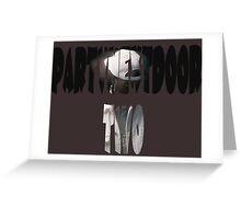PartyNextDoor Two Greeting Card