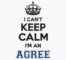I cant keep calm Im an AGREE by icanting