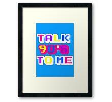 TALK 90'S TO ME  Framed Print